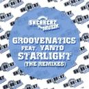 Starlight (feat. Yanto) [The Remixes]/Groovenatics