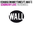 Sending My Love (feat. Max C) [The Remixes]/R3hab