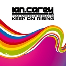Keep On Rising (feat. Michelle Shellers)/Ian Carey