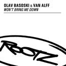 Won't Bring Me Down/Olav Basoski
