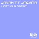 Lost In A Dream (feat. Jacinta)/Javah