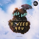 I Need You (Remixes)/FAUL & WAD vs. Avalanche City