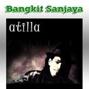 Atilla (Deluxe)/Bangkit Sanjaya