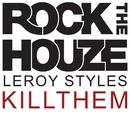 Kill Them/Leroy Styles