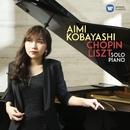 Chopin: Piano Sonata No. 2 - Liszt: Dante Sonata & 3 Petrarch Sonnets/Aimi Kobayashi