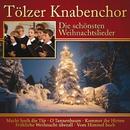 Die schönsten Weihnachtslieder: Tölzer Knabenchor/Tölzer Knabenchor