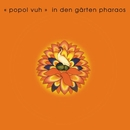 In The Gardens Of Pharao/Popol Vuh