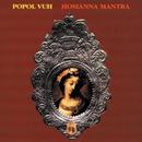 Hosianna Mantra/Popol Vuh
