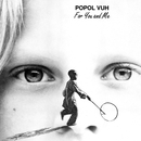 For You and Me/Popol Vuh