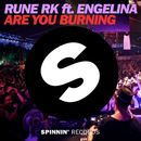 Are You Burning (feat. Engelina) [Radio Edit]/Rune RK
