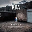 Hate Me (feat. Patrick Cash) [Maya Jane Coles Remix]/KDA