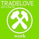 Let's Party/Tradelove