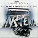 Get On The Move (Alex Kenji Remix)/Bingo Players