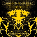 Falling Out/Golden Features