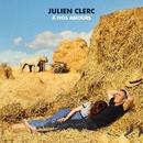 À vous jusqu'à la fin du monde/Julien Clerc