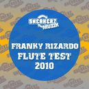 Flute Test 2010 (Sickindividuals 2010 Remix)/Franky Rizardo