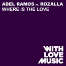 Where Is The Love (feat. Rozalla)/Abel Ramos