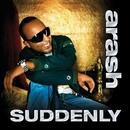 Suddenly (Maxi) (feat Rebecca)/Arash
