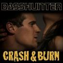 Crash & Burn/Basshunter