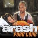 Pure Love (feat. Helena)/Arash
