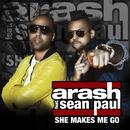 She Makes Me Go - Remixes (feat. Sean Paul)/Arash