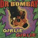 Girlie Girlie/Dr Bombay