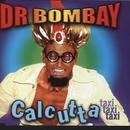 Calcutta (Taxi, taxi, taxi)/Dr Bombay