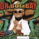 S.O.S. (The Tiger Took My Family)/Dr Bombay