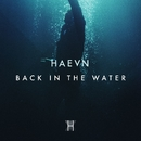 Back In The Water/HAEVN