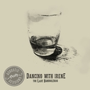 Dancing With Irene (Acoustic Sessions)/The Last Bandoleros