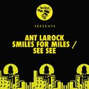Smiles For Miles / See See/Ant LaRock