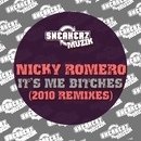 Nicky It's Me Bitches (2010 Remixes)/Nicky Romero