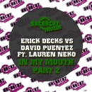 In My Mouth Pt 2 (feat. Lauren Neko)/Erick Decks