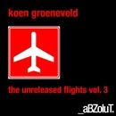 The Unreleased Flights, Vol. 3/Koen Groeneveld