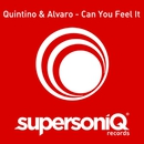 Can You Feel It/Quintino