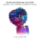 Good Life (feat. Ida Corr) [Remix Competition]/Oliver Heldens