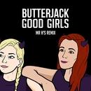 Good Girls (Mr H's Remix)/Butterjack
