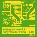 LAX (Remixes)/Koen Groeneveld & Addy van der Zwan