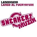 Largo Al Fucktotum/Landmark