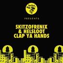 Clap Ya Hands/Skitzofrenix