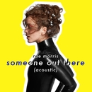 Someone Out There (Acoustic)/Rae Morris