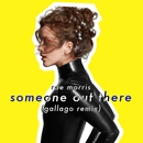 Someone Out There (Gallago Remix)/Rae Morris