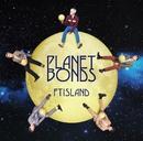 PLANET BONDS/FTISLAND