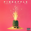 Pineapple (feat. Gucci Mane & Quavo)/Ty Dolla $ign