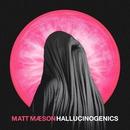 Hallucinogenics/Matt Maeson