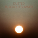 Blackout Summer/Dusted