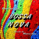 Bossa Nova: Brazilian Jazz (Remastered from the Original Somerset Tapes)/Marco Rizo