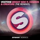 Bright Side (feat. Cosmos & Creature) [The Remixes]/Vicetone
