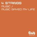 Music / Music Saved My Life/4 Strings