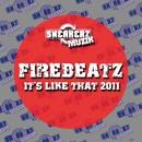 It's Like That 2011/Firebeatz
